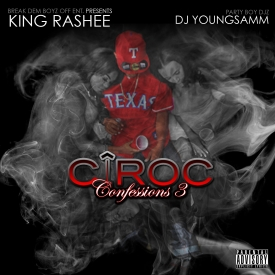 King Rashee - Ciroc Confessions 3 - Produced By: Dj Young Samm