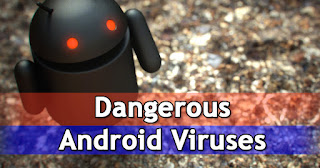 10 of the Most Dangerous Android Viruses and How to Get Rid of Them