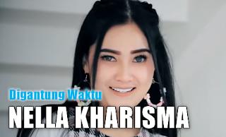Nella Kharisma - Digantung Waktu MP3
