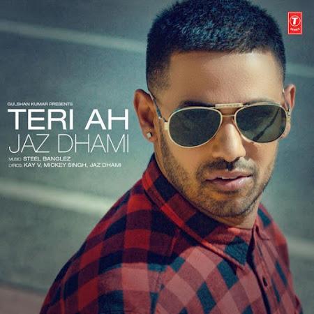 Teri Ah - Jaz Dhami, Steel Banglez (2016)