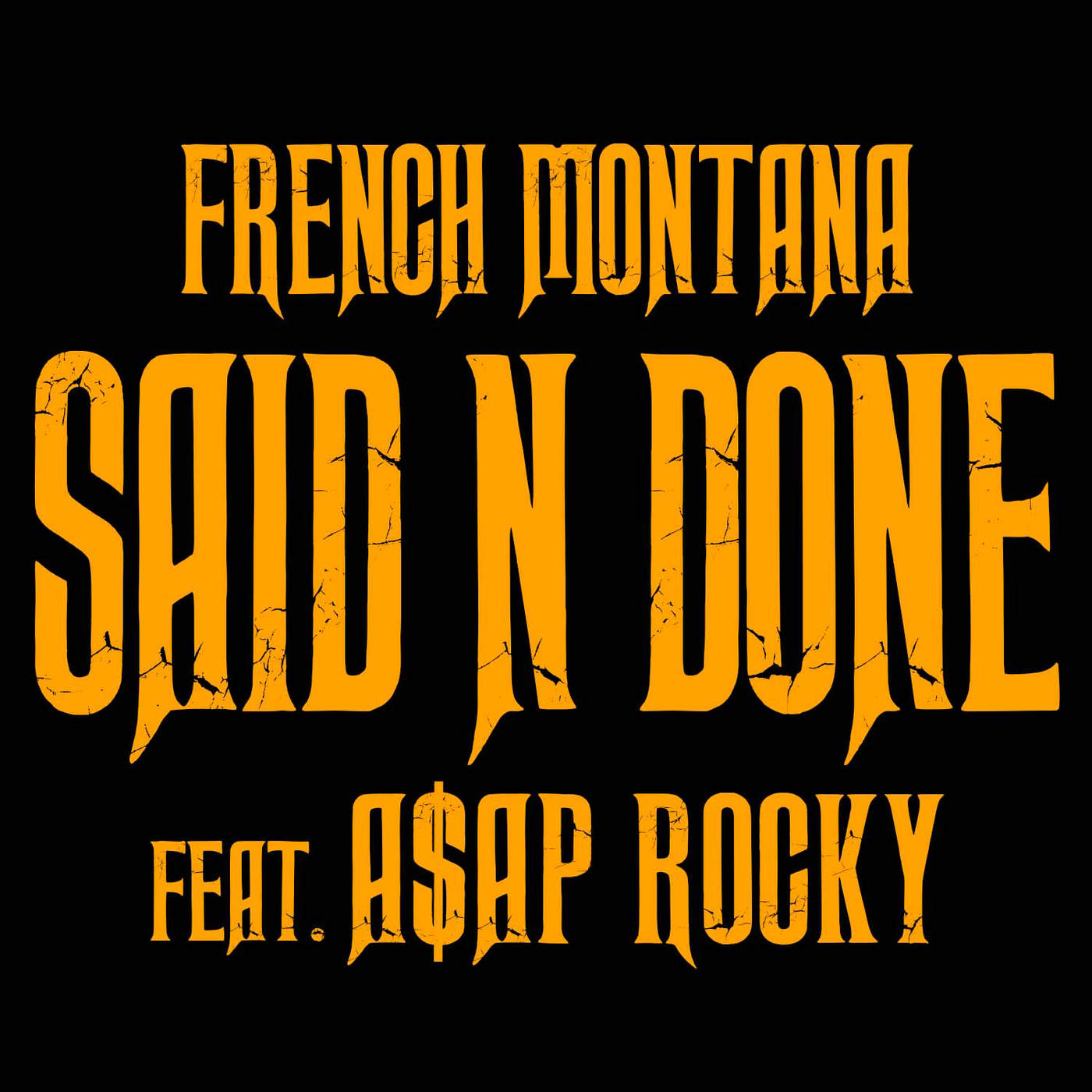 french montana said n done feat aap rocky single