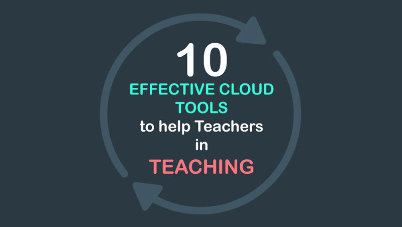 10 Effective Cloud Tools To Help Teachers