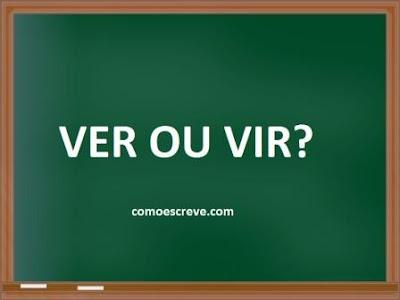 Ver ou Vir