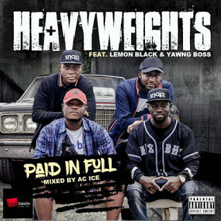 Heavy weights - Paid In Full feat Yawngboss x lemon black