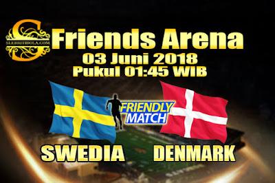JUDI BOLA DAN CASINO ONLINE - PREDIKSI PERTANDINGAN PERSAHABATAN SWEDIA VS DENMARK 03 JUNI 2018