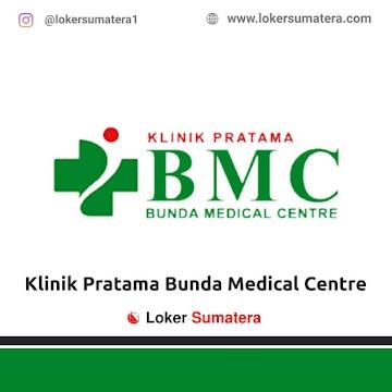 Lowongan Kerja Pekanbaru: Klinik Pratama Bunda Medical Centre (BMC) Juni 2021