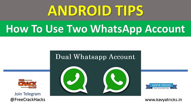 How to use 2 WhatsApp accounts Best Method by KavyaTricks.in