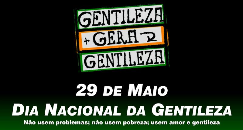 Gentileza Gera Gentileza 29 De Maio Dia Nacional Da