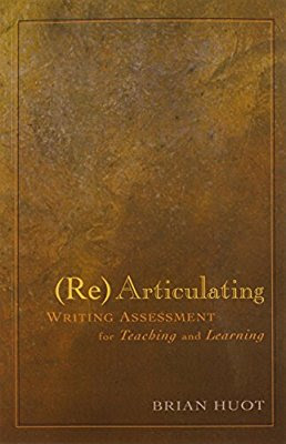 Articulating Writing Assessment for Teaching and Learning Author : Brian A. Huot