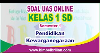Soal UAS PKN Online Kelas 1 ( Satu ) SD Semester 1 ( Ganjil ) - Langsung Ada Nilainya