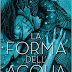 """La forma dell'acqua. The shape of water"" di Guillermo Del Toro e Daniel Kraus"