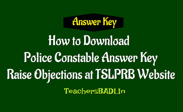 how to download police constable answer key and raise objections at tslprb website,ts police constable answer key,telangana police constable answer key,how to raise objections on answer key