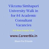 Vikrama Simhapuri University Walk in for 84 Academic Consultant Vacancies