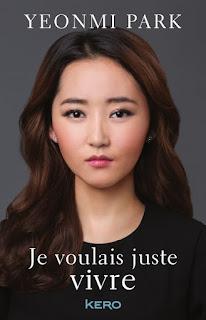 https://lachroniquedespassions.blogspot.fr/2017/03/je-voulais-juste-vivre-de-yeonmi-park.html