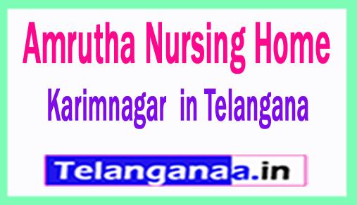 Amrutha Nursing Home Karimnagar  in Telangana