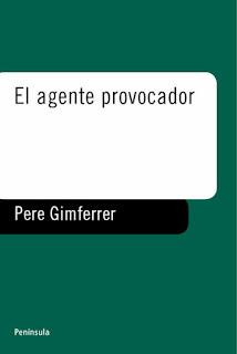 El agente provocador / Pere Gimferrer