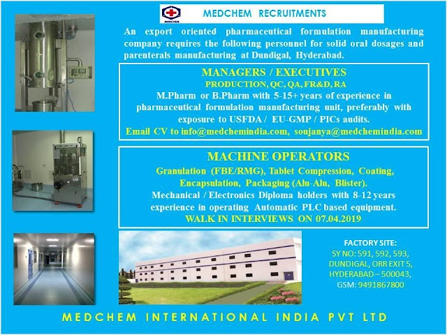 Medchem International   Walk in Interview for Production, QC, QA, FR-D, Regulatory Affairs - Machine Operators on 7th  April 19