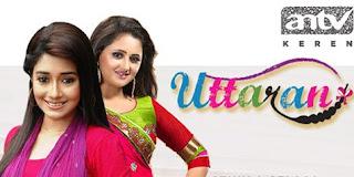 Uttaran Bakal Ditayangkan 2 Kali Sehari oleh ANTV Karena Durasi 4 Jam Tak puas, Bagaimana Ratingnya ?