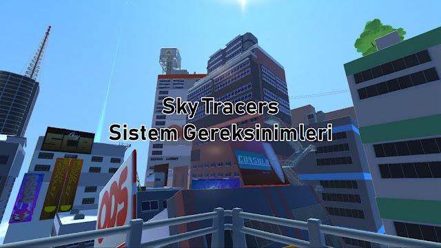Sky Tracers Sistem Gereksinimler