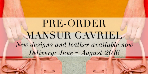 http://www.laprendo.com/SG/preorderjunaug2016.html?utm_source=Blog&utm_medium=Website&utm_content=mansur+gavriel+preorder+jun+aug+2016&utm_campaign=12+May+2016