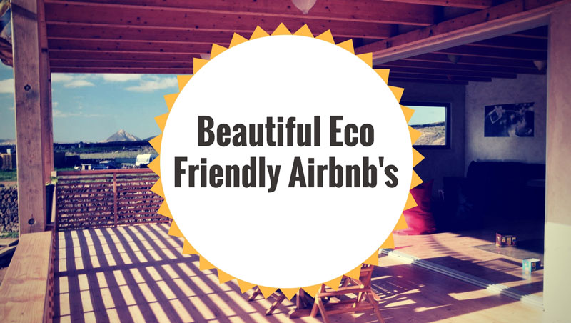 Eco Friendly, Airbnb, Treehouses, rent locally