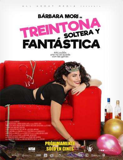 Ver Treintona, soltera y fantástica (2016) Online
