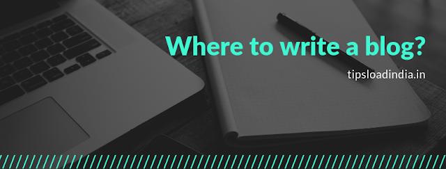 Where to write a blog, write a blog,