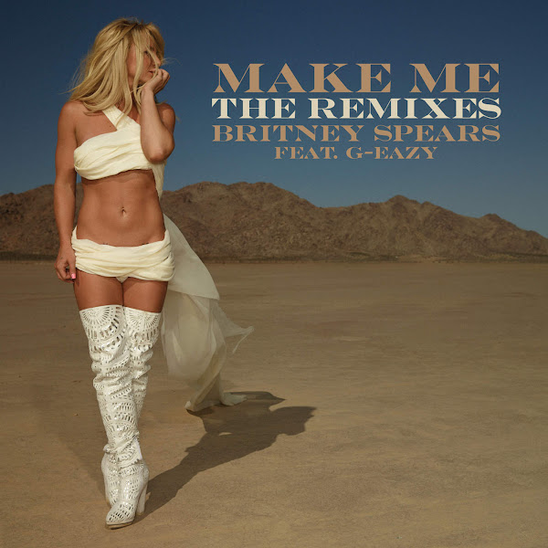 Britney Spears - Make Me... (feat. G-Eazy) [The Remixes] - Single Cover