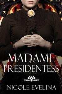 Madame Presidentess (Nicole Evelina)
