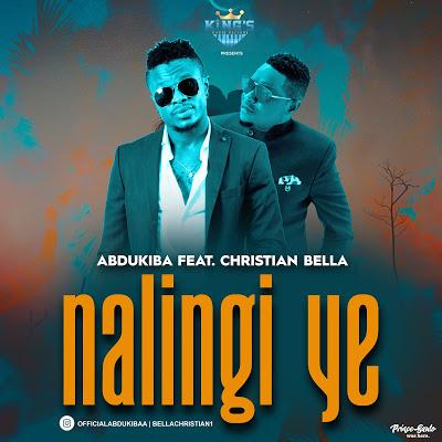 Download Audio | Abdukiba ft Christian Bella - Nalingi Ye