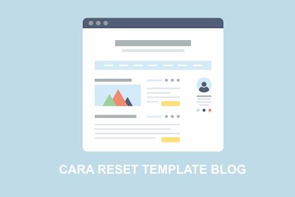 Cara RESET Template HTML Blogger Menjadi Blank atau Kosong dengan Mudah