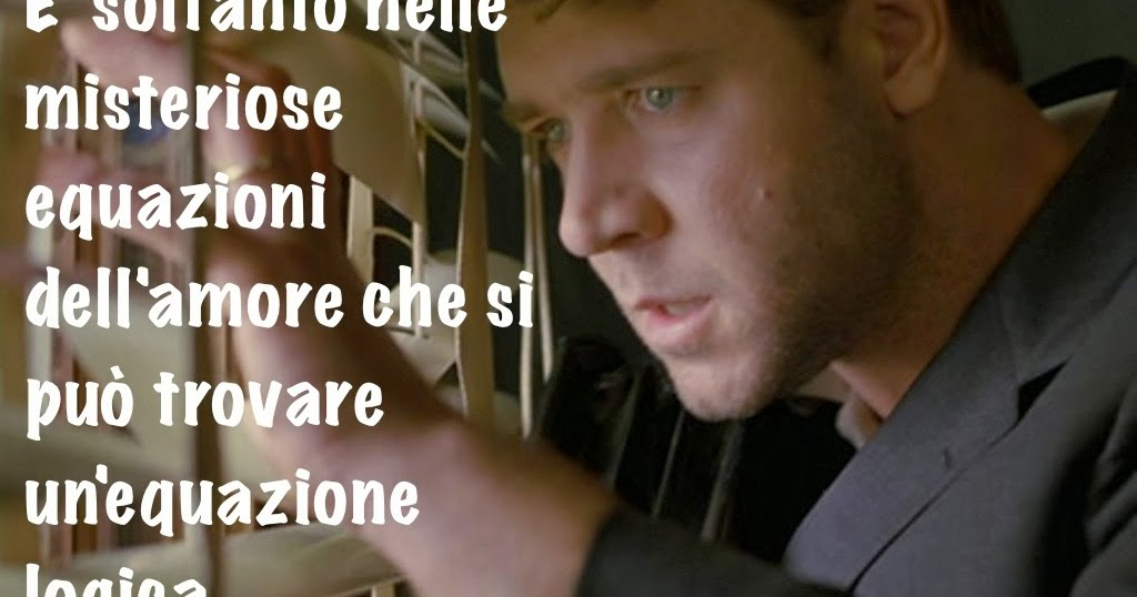 Le Piu Belle Frasi Del Cinema A Beautiful Mind 2001