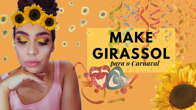 Make Girassol - Carnaval 2019