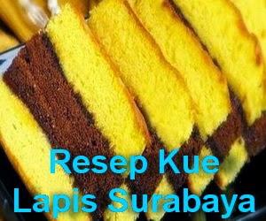 Resep Kue Lapis Surabaya Spesial Enak dan Lembut