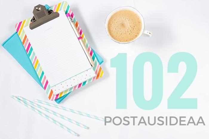 102 postausideaa