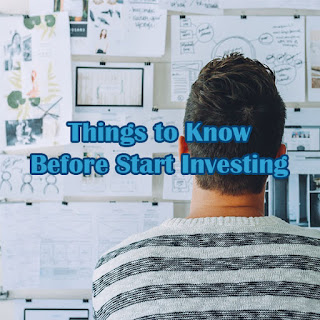 Things to Know Before Start Investing. Investment tips for beginner.