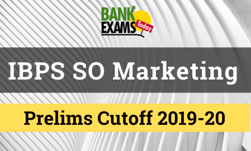 IBPS SO Marketing Prelims Cutoff 2019-20