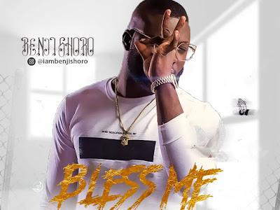 Download music:- Bless me - Benji Shoro
