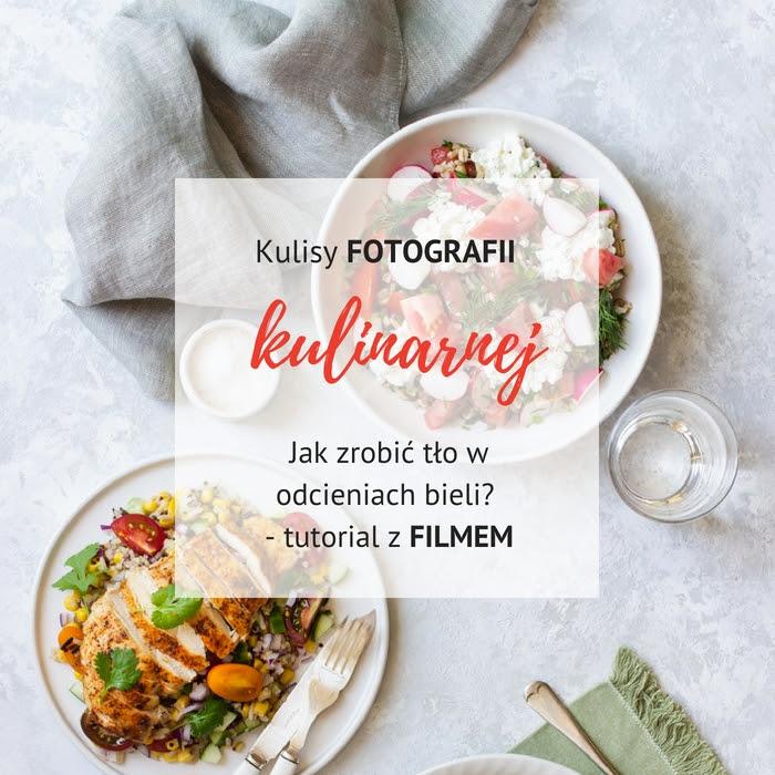 DIY - Jak zrobić piękne, uniwersalne tło do fotografii kulinarnej w odcieniach bieli? (+ FILM)