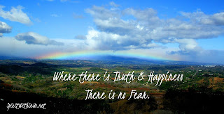 Where there is fear, there is no happiness