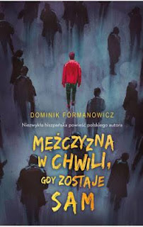 Mężczyzna w chwili gdy zostaje sam, Fórmanowicz, ArtMagda, recenzja, subiektywnie, Muza