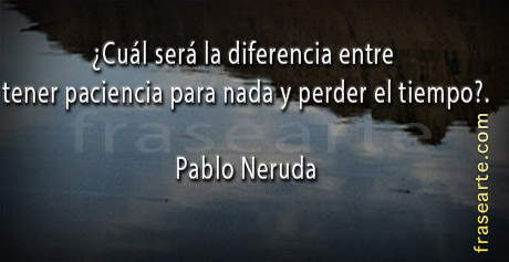 Frases célebres - Pablo Neruda