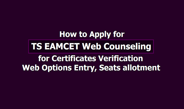 How to Apply for TS EAMCET Web Counseling for Certificates Verification, Web Options Entry, Seats allotment