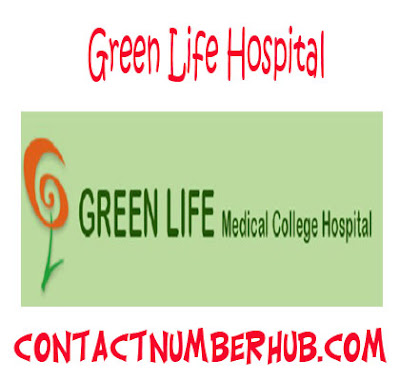 Green Life Hospital Contact Numbers