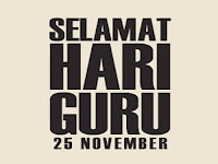 Selamat Hari Guru Nasional 25 November  2017