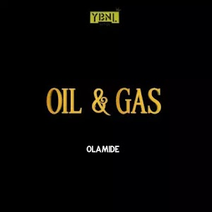 Download Audio | Olamide - Oil & Gas