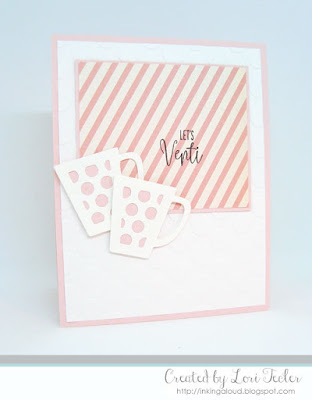 Let's Venti card-designed by Lori Tecler/Inking Aloud-stamps and dies from The Cat's Pajamas