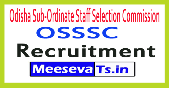 Odisha Sub-Ordinate Staff Selection Commission OSSSC Recruitment 2018