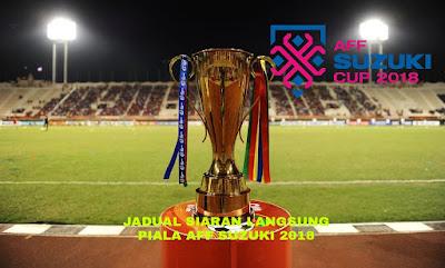 Jadual Siaran Langsung Piala AFF Suzuki 2018