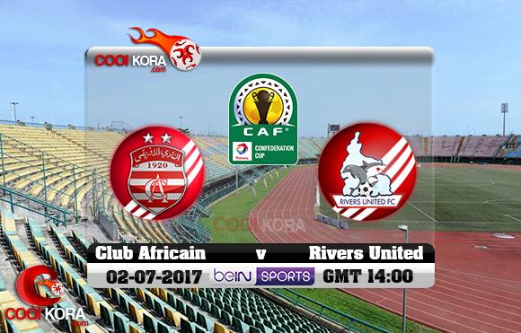 مشاهدة مباراة ريفرز يونايتد والنادي الإفريقي اليوم 2-7-2017 كأس الإتحاد الأفريقي